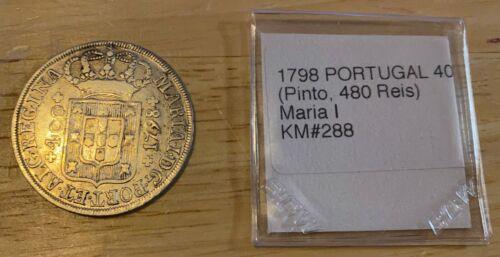 1798 PORTUGAL 400 REIS (Pinto, 480 Reis) KM#288