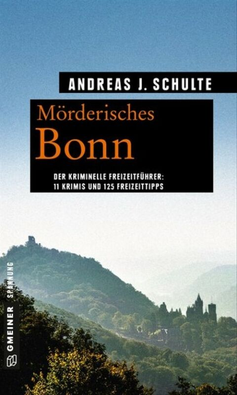 Wer mordet schon in Bonn und Umgebung?. 11 Krimis und 125 Freizeittipps - Andrea