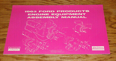 1963 Ford Engine Assembly Manual 63 Galaxie Thunderbird Fairlane Falcon Engine Assembly Manual
