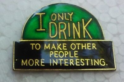 I Only Drink to Make Other People more Interesting lapel pin pre-owned