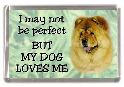 "Chow Chow Dog Fridge Magnet No.1.   ""I may not be perfect ....."" by Starprint"