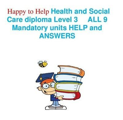 Health and Social Care Diploma Level 3 All  9 Mandatory units Help and Answers