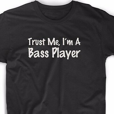 Trust Me I'm A Bass Player T Shirt Music Guitar Tee Musician