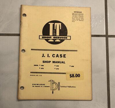 I T Shop Service Manual C-25 Ji Case 430 470 530 570 630 Exc Cond