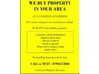 WE BUY PROPERTY IN YOUR AREA