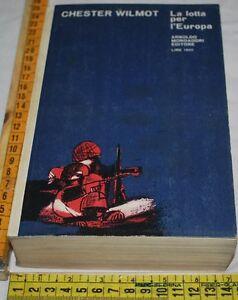 WILMOT-Chester-LA-LOTTA-PER-L-039-EUROPA-Mondadori-Il-bosco-libri-usati