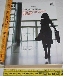 DE-SILVA-Diego-NON-AVEVO-CAPITO-NIENTE-Super-ET-Einaudi-libri-usati