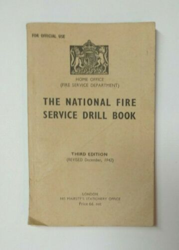 WW2 HANDBOOK - THE NATIONAL FIRE SERVICE DRILL BOOK  3RD EDITION 1942 plus extra