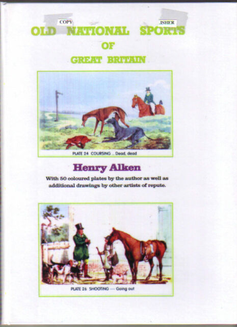 OLD NATIONAL SPORTS OF GREAT BRITAIN.   HENRY ALKEN