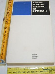 CANTIMORI-Delio-UMANESIMO-E-RELIGIONE-NEL-RINASCIMENTO-PBE-Einaudi-libri-usati