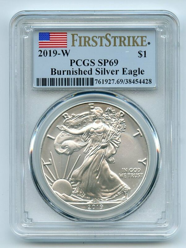 2019 W $1 Burnished American Silver Eagle 1oz PCGS SP69 First Strike
