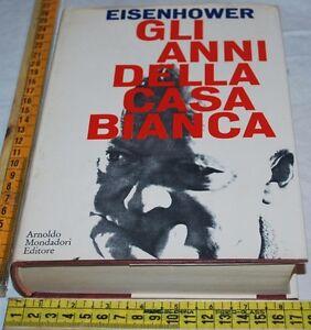 EISENHOWER-GLI-ANNI-DELLA-CASA-BIANCA-Mondadori-1a-edizione-1964-libri-usati