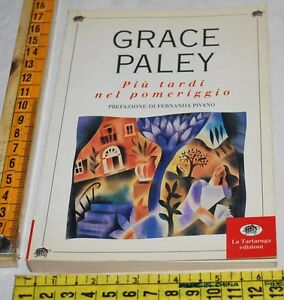 PALEY-Grace-PIu-TARDI-NEL-POMERIGGIO-La-Tartaruga-libri-usati