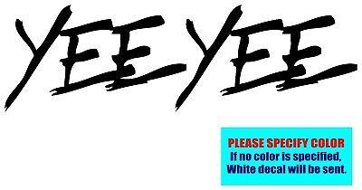 """Yee Yee Earl Dibbles Vinyl decal sticker Graphic Die Cut Car Truck Window 7"""""""