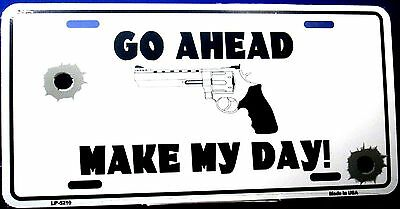 Novelty license plate Go ahead make my day 2nd ammendment new aluminum auto tag (Make My Plate)
