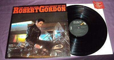 ROBERT GORDON - TOO FAST TO LIVE TOO YOUNG TO DIE - RCA - VG+/NM-  ALBUM -