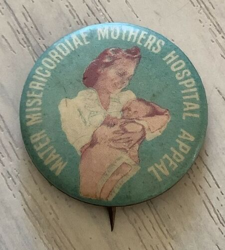 Vintage Mothers Hospital (Mater Misericordiae) Appeal button badge