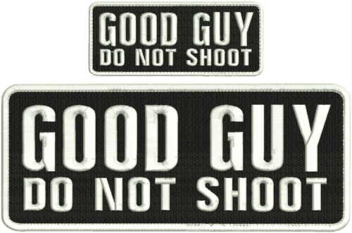 Good Guy DO NOT SHOOT embroidery patches 4x10 and 2x5 hook on back white