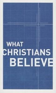 What Christians Believe by Moody Press,U.S.(Paperback / softback)
