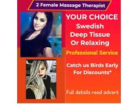 two female Massage Therapist - Swedish, Deep Tish tissue and Relaxing massage