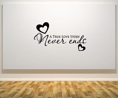 A True Love Story Never Ends -  Bedroom Wall Art Decal Sticker Picture Decorate - A True Love Story Never Ends