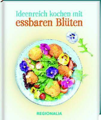 Ideenreich kochen mit essbaren Blüten | Buch | Deutsch | 2019