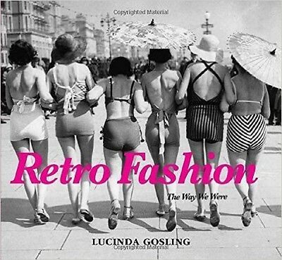 RETRO FASHION The Way We Were Lucinda Gosling 50s 60s 70s 80s Design Style