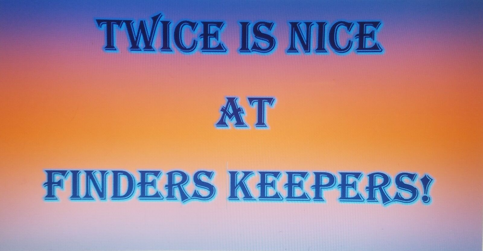 Twice Is Nice At Finders Keepers