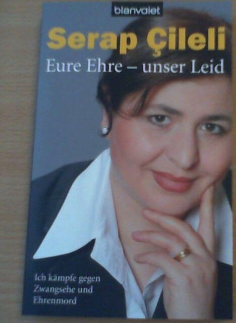 Eure Ehre - unser Leid von Serap Cileli (2010, Taschenbuch)