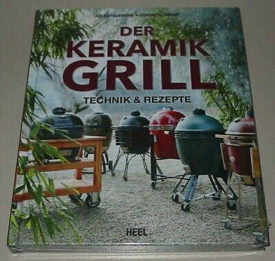 Der Keramikgrill, Technik&Rezepte (BBQ/Grillen/Smoken/Räuchern/Grill-Hand-Buch)