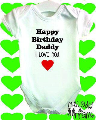 Happy Birhday Daddy I love you Baby Body Grow body Vest cute Boy Girl gift idea