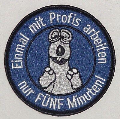 Bundeswehr Aufnäher Patch Einmal mit Profis arbeiten nur FÜNF Minuten ....A2115K