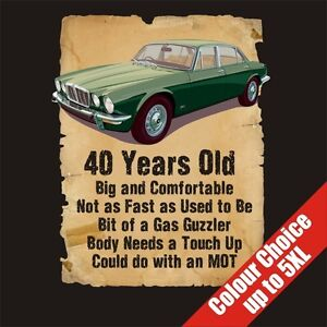 40 Year Old 40th Birthday Gift Funny Jaguar Xj6 T Shirt