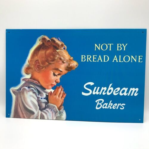 """Not By Bread Alone Sunbeam Bakers Advertisement Metal Signv16"""" x 12.5"""" Blue"""