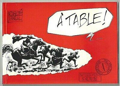 RABATE - A TABLE ! (EO + TRES JOLIE DEDICACE) EXCELLENT ETAT