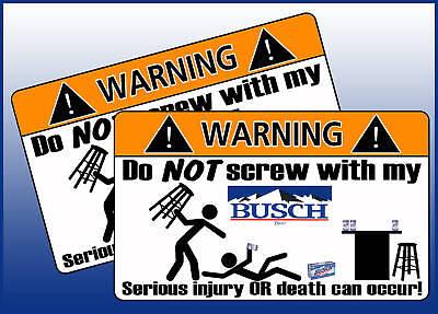 Busch Beer Warning Sticker Bar Party Funny Keg