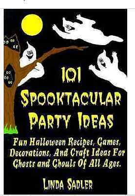 101 Spooktacular Party Ideas: Fun Halloween Recipes, Games, Decorations & Crafts - Halloween Game Ideas Party