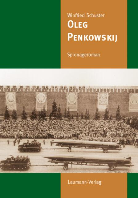 Oleg Penkowskij Spionageroman von Winfried Schuster