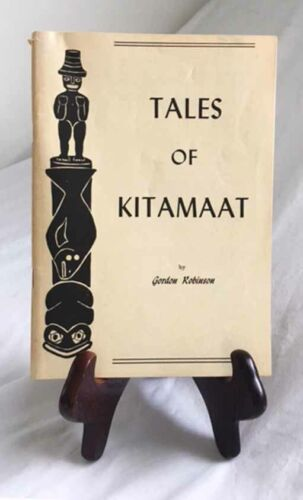 Tales of Kitamaat by Gordon Robinson—Nice 1961 Author-Signed Paperback