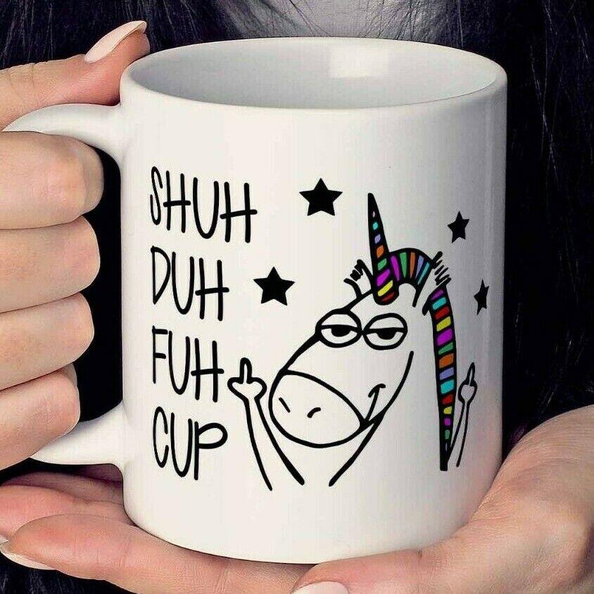 Funny Unicorn Coffee Mug | Shuh Duh Fuh Cup | Unicorn Gift |