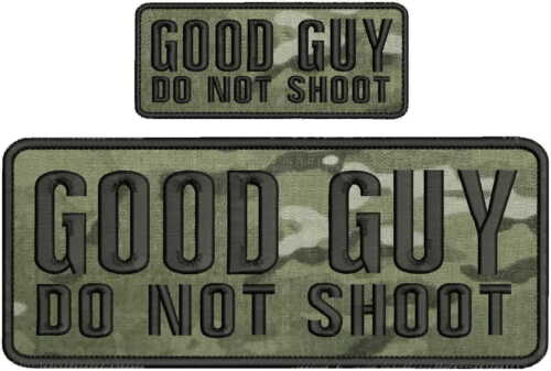 Good Guy DO NOT SHOOT embroidery patches 4x10 and 2x5 hook black multicam.