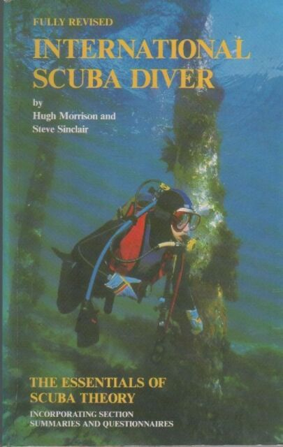 International Scuba Diver: The Essentials of Scuba Theory Fully Revised Edition