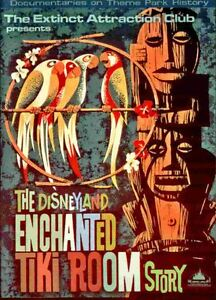 EXTINCT ATTRACTIONS CLUB THE ENCHANTED TIKI ROOM DISNEYLAND