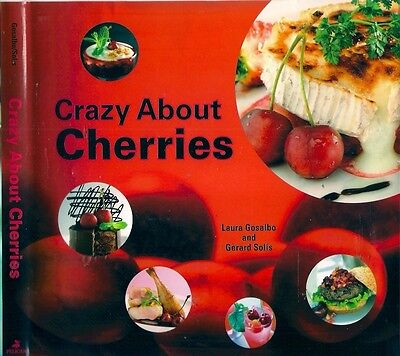 Gerard Solis Crazy About Cherries Recipes Desserts Bread Ratafia Kriek Sherbet