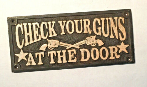 Check Your Guns At The Door Cast Iron Plaque Sign