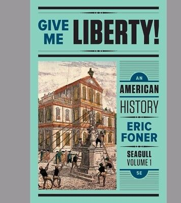Give Me Liberty  An American History Seagull Fifth Editio V1 Pdf