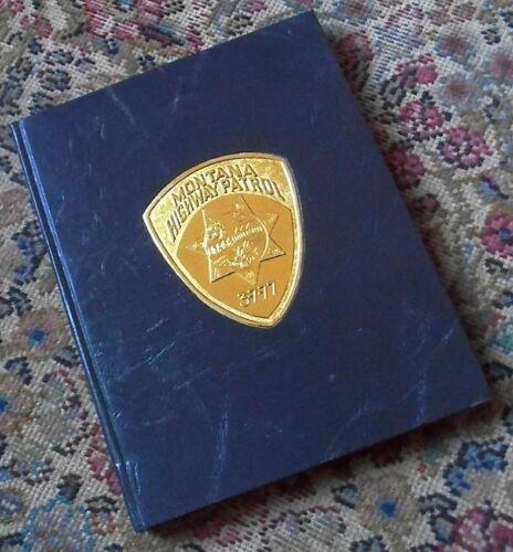 MONTANA HIGHWAY PATROL 1935-1991 history MT police department yearbook