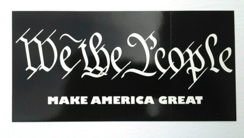 WE THE PEOPLE MAKE AMERICA GREAT Pro-Trump Bumper Sticker GC