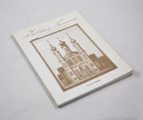 Balthasar Neumann: Its Art To Construct - From Erich Hubala (Barockbaumeister)