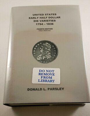 United States Early Half Dollar Die Varieties 1794-1836 4th Edition Parsley 2005